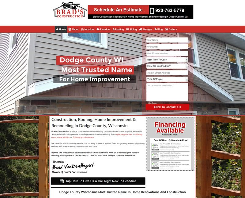 Brad's Construction is a general contractor in Wisconsin. Here is his website case study.